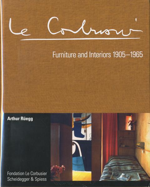 Le Corbusier: Furniture and Interiors 1905-1965