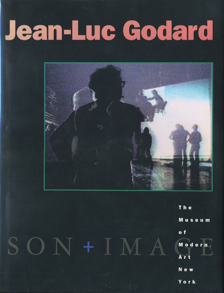 Jean-Luc Godard: Son+Image 1974-1991