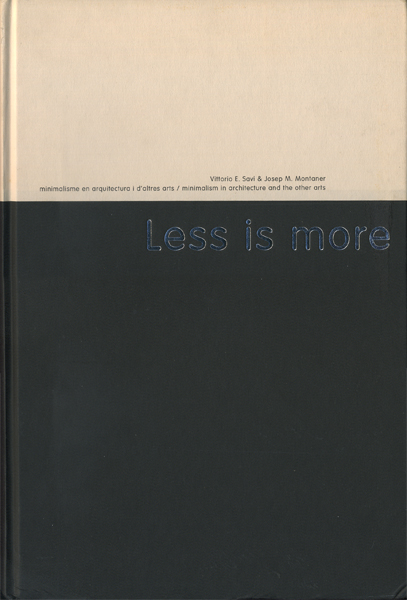 Less is more: minimalism in architecture and the other arts