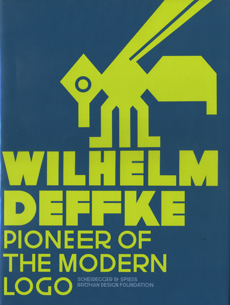 Wilhelm Deffke Pioneer of the Modern Logo