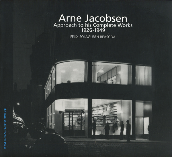 Arne Jacobsen Approach to his Complete Works 1926-1949