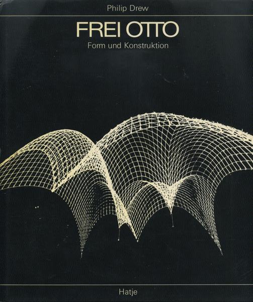 Frei Otto Form und Konstruktion