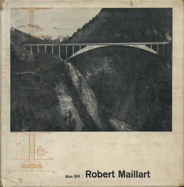 Max Bill : Robert Maillart 1949