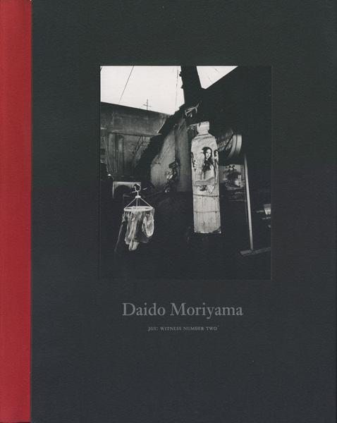Daido Moriyama 森山大道 JGS: WITNESS NUMBER TWO