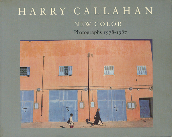 Harry Callahan: New Color : Photographs 1978-1987