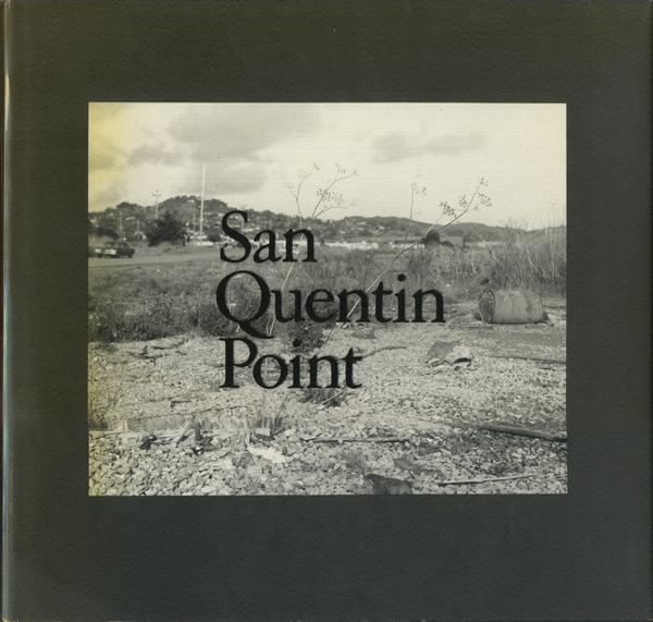 Lewis Baltz: San Quentin Point