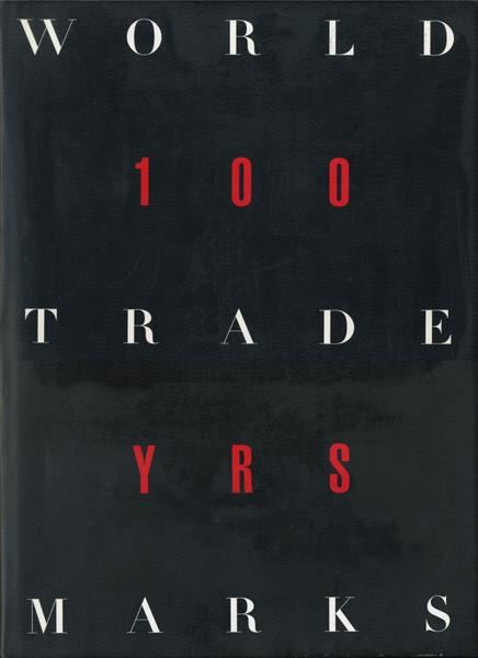 WORLD TRADEMARKS 100 YEARS [2 Volumes]