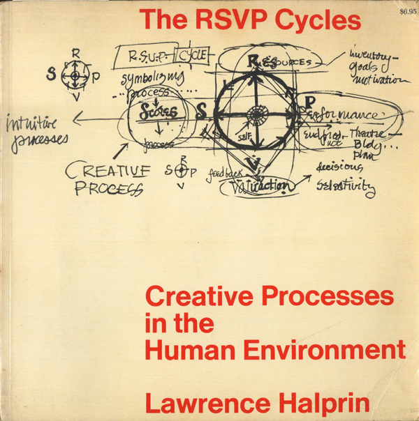 Lawrence Halprin: THE RSVP Cycles: Creative Processes in the Human Environment