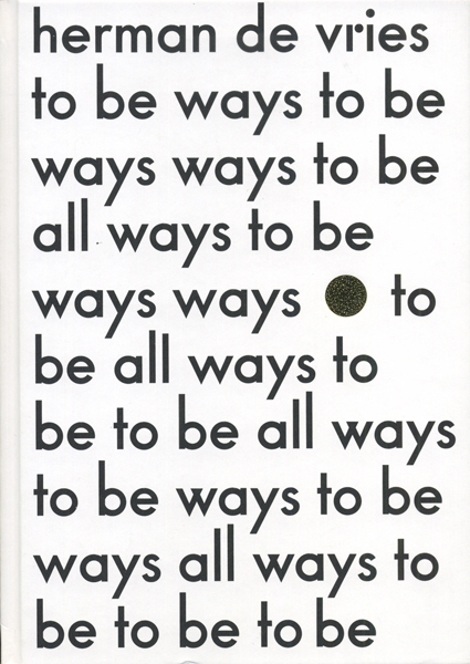 herman de vries: to be all ways to be