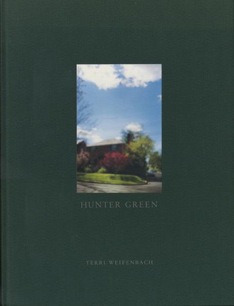 Terri Weifenbach: Hunter Green