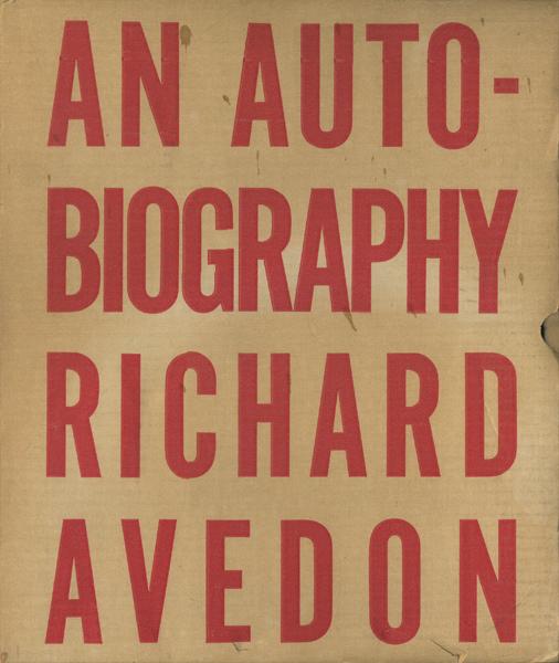 Richard Avedon: An Autobiography