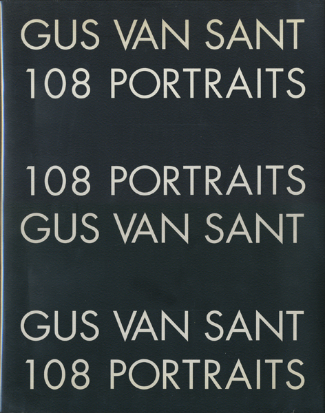 Gus Van Sant: 108 Portraits