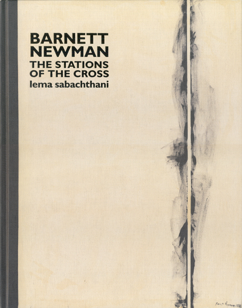 Barnett Newman: The Stations of the cross
