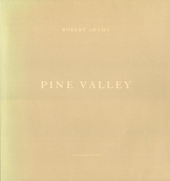 Robert Adams: Pine Valley [Signed]