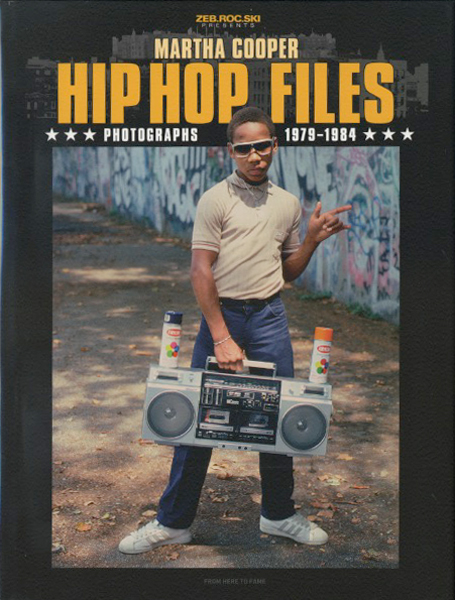 Martha Cooper: Hip Hop Files - Photographs 1979-1984