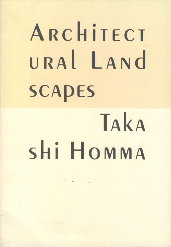 Takashi Homma: Architectural Landscapes