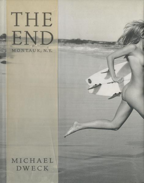 Micheal Dweck: The End Montauk, N.Y.