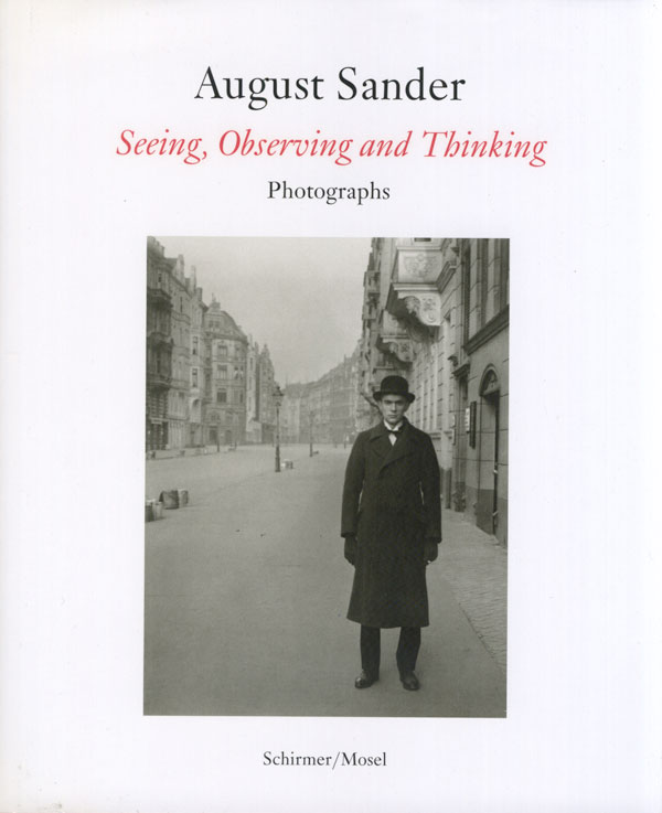 Augusr Sander: Seeing, Observing and Thinking