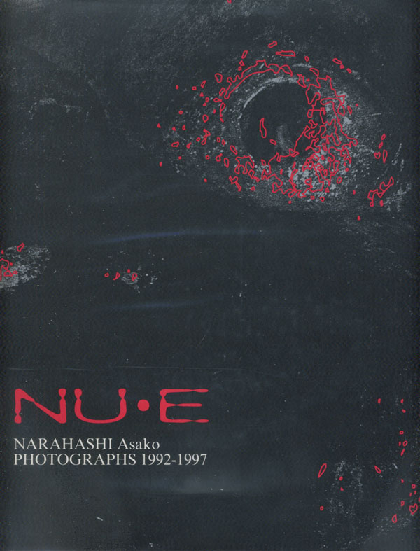 Asako Narahashi: NU・E [Signed]