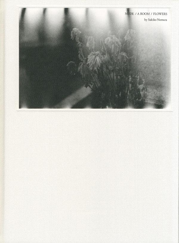 Sakiko Nomura: NUDE / A ROOM / FLOWERS [Signed]