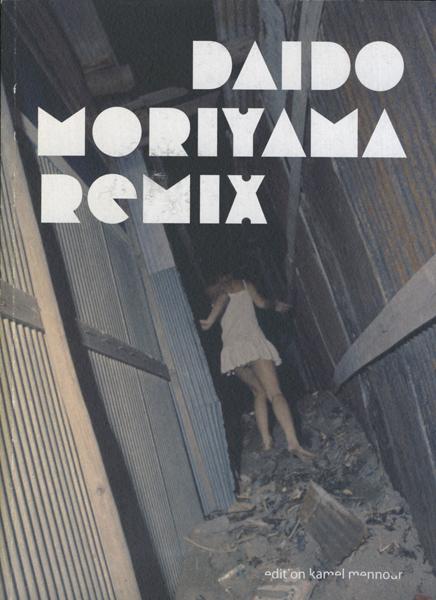 Daido Moriyama: Remix