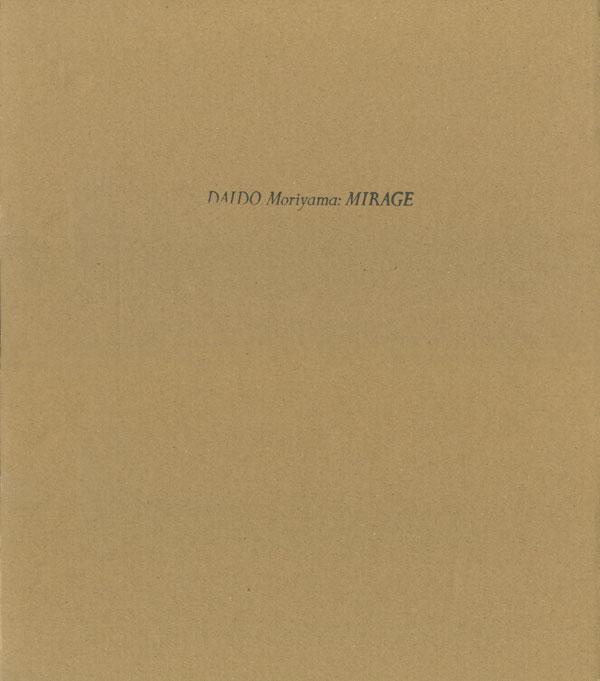 Daido Moriyama: MIRAGE [Signed]