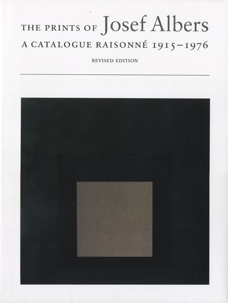 Josef Albers: The Prints of Josef Albers A Catalogue Raisonne 1915-1976