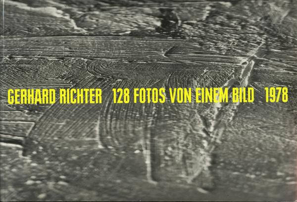 Gerhard Richter: 128 Fotos Von Einem Bild 1978