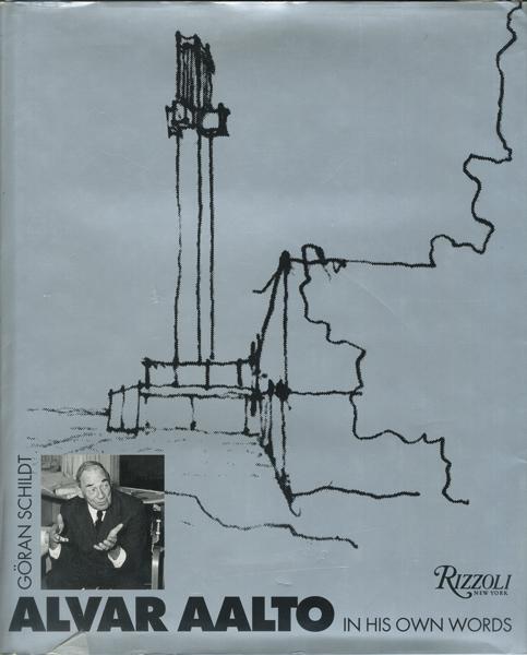 Alvar Aalto: IN HIS OWN WORDS