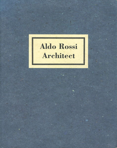 Aldo Rossi: Architect