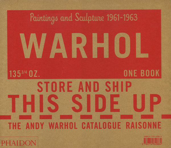 ANDY WARHOL: The Andy Warhol Catalogue Raisonne Volume 1 Paintings and Sculptures 1961–1963