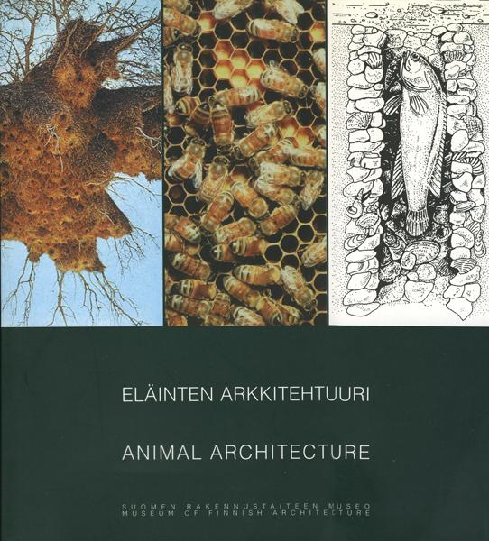 Elainten Arkkkitehtuuri / Animal Architecture