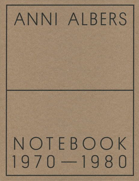 Anni Albers: Notebook 1970-1980