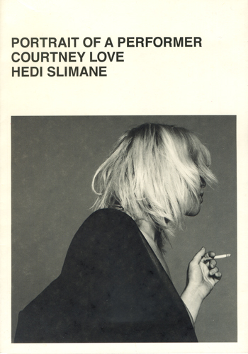 Hedi Silmane: Portrait of a Performer Courtney Love