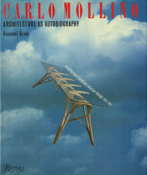 Carlo Mollino : Architecture as Autobiography