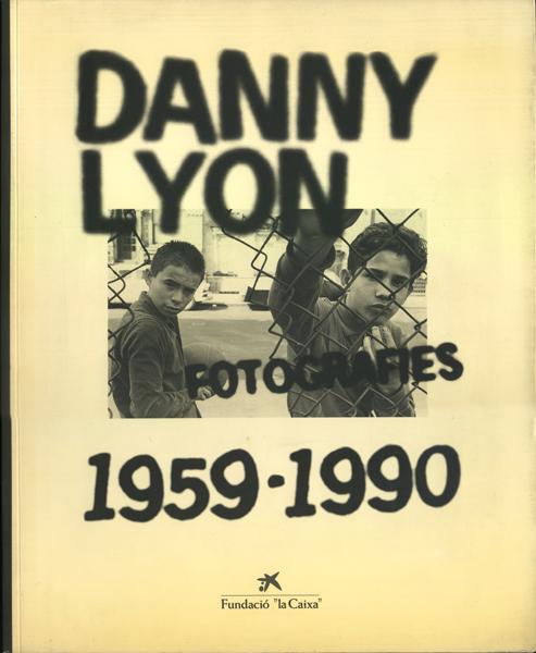 Danny Lyon Fotografies 1959-1990