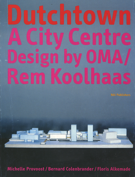 Dutchtown A City Centre Design by OMA / Rem Koolhaas