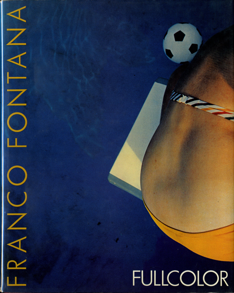 Franco Fontana: Fullcolor