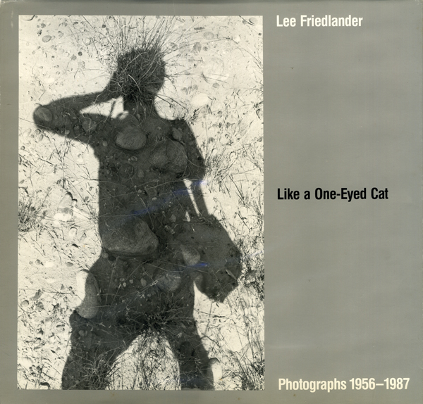 Lee Friedlander: Like a One-Eyed Cat
