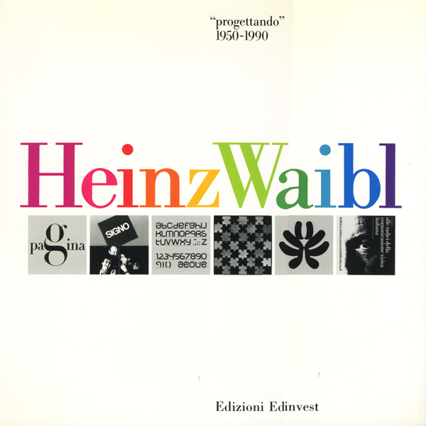 ハインツ・ワイブル Heinz Waibl: Progettando 1950-1990