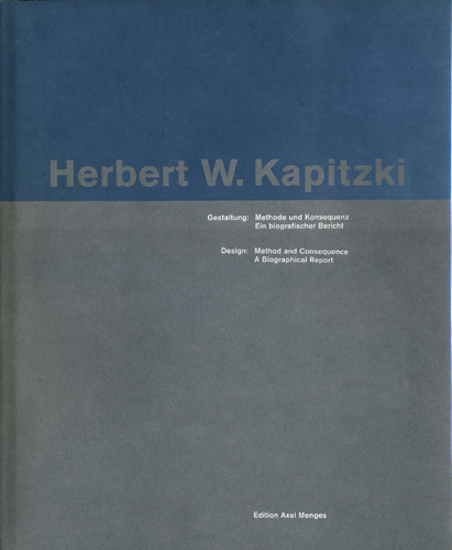 Herbert W. Kapitzki: Design: Method and Consequence A Biographical Report