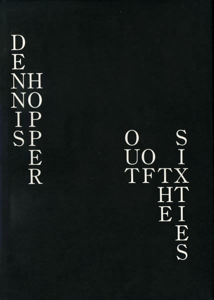 Dennis Hopper: Out of The Sixties