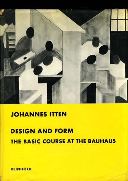 Johannes Itten: Design and Form the Basic Course at the Bauhaus