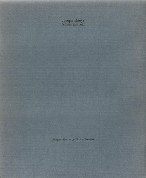 Joseph Beuys: Olfarben 1949-1967