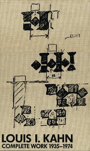 Louis I. Kahn Complete Work 1935-1974