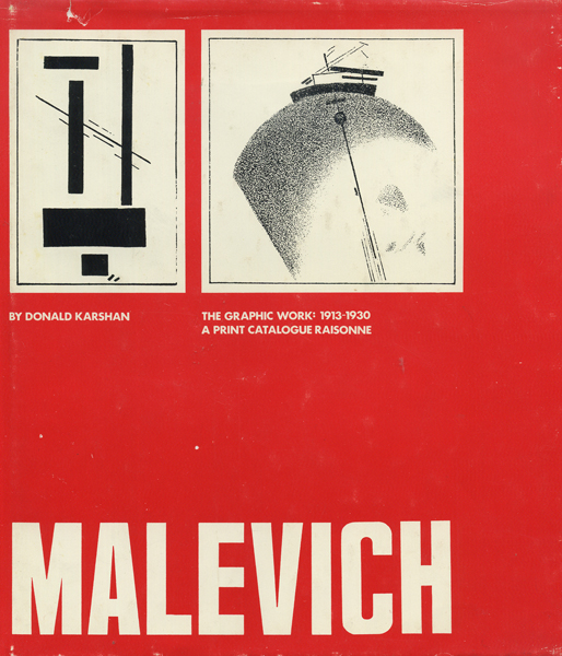 Malevich: The graphic work, 1913-1930 a print catalogue raisonne