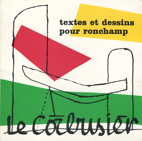 Le Corbusier: Texts and Sketches for Ronchamp