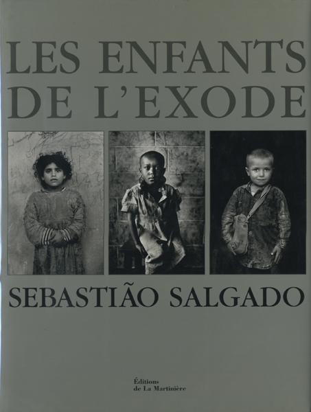 Sebastiao Salgado: Les enfants de l'exode