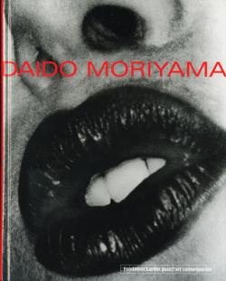 DAIDO MORIYAMA - Fondation Cartier pour l'art contemporain