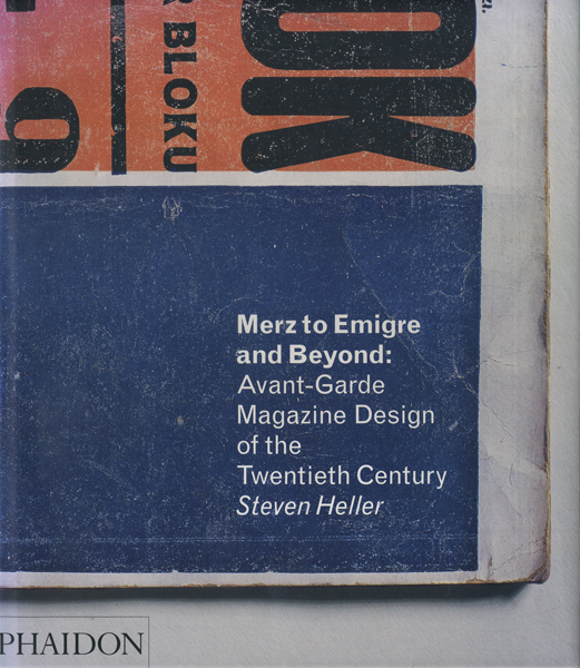 Merz to Emigre and Byond: Avant-Garde Magazine Design of the Twentieth Century